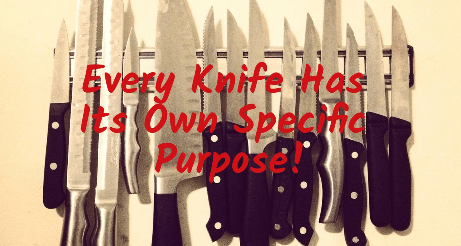 Every Knife Is Different!