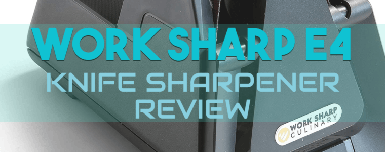 Work Sharp E4 Knife Sharpener Review